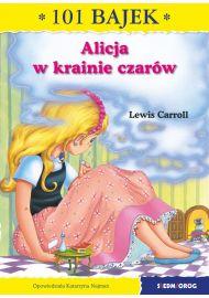 Alicja w Krainie Czarów. 101 bajek