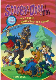 Scooby-Doo! i Ty: Na tropie Henry'ego bez głowy e-book