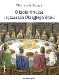 O królu Arturze i rycerzach okrągłego stołu
