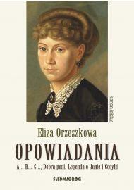 Eliza Orzeszkowa. Opowiadania