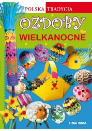 Ozdoby wielkanocne. Polska Tradycja
