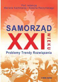 Samorząd XXI wieku. Problemy, trendy, rozwiązania