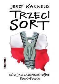 Trzeci sort, czyli jak zakończyć wojnę polsko-polską e-book