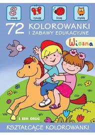 Wiosna. 72 kolorowanki i zabawy edukacyjne