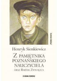 Z pamiętnika poznańskiego nauczyciela oraz Bartek Zwycięzca