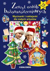Zeszyt ozdób bożonarodzeniowych. Wycinanki i naklejanki dla małych artystów
