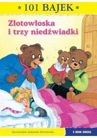 Złotowłoska i trzy niedźwiadki. 101 bajek