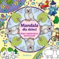 Mandala dla dzieci. Moje najpiękniejsze kolorowanki