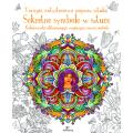 Mandala antystresowa. Sekretne symbole w sztuce