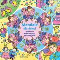 Mandale dla dzieci. Ulubione kolorowanki dziewczynek